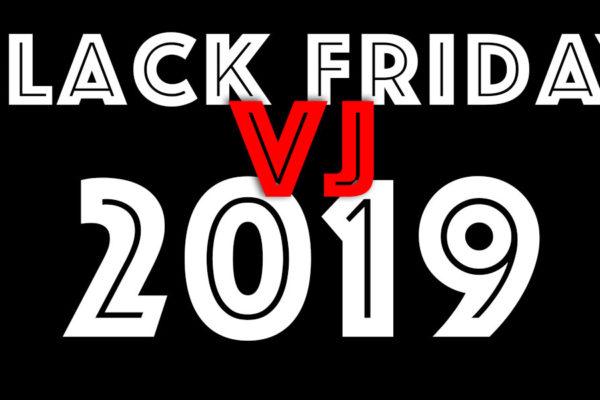 Black Friday VJ 2019